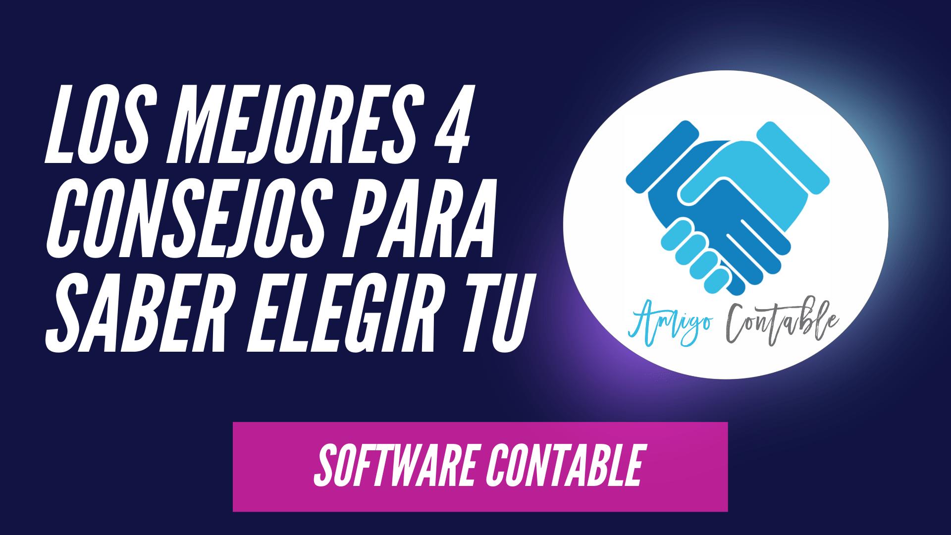 Software Contable | Los mejores 4 consejos para saber elegir