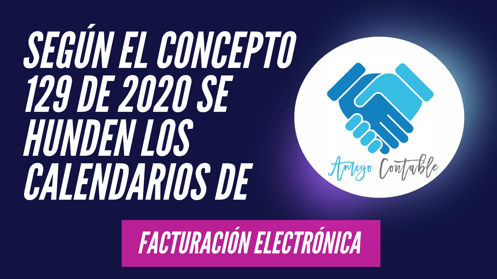 Factura electrónica sin calendarios para 2020. Concepto 129 de 2020